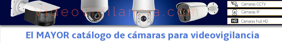 El mayor catalogo de camaras de videovigilancia de la red